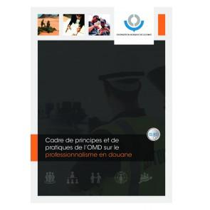 Cadre de principes et de pratiques de l'OMD sur le professionnalisme en douane