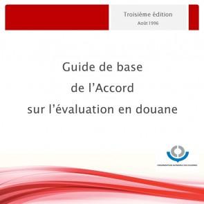 Guide de base sur l'accord sur l'évaluation en douane
